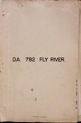 Report Number: 85 Land Inspection, D.A. 782, Fly River, 15pp. Includes map with scale. No scale