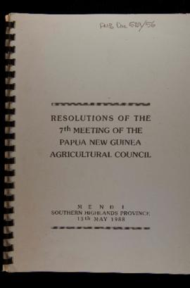 Resolutions of the 7th Meeting of the Papua New Guinea Agricultural Council, Mendi, Southern High...