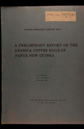 P.E. Harding, A Preliminary Report on the Arabica Coffee Soils of Papua New Guinea, Coffee Indust...