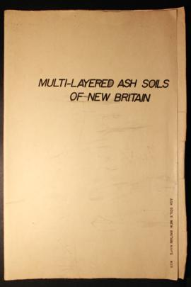 Report Number: 405 Multi-layered Ash Soils of New Britain, Dagi River, 33pp. Includes map with sc...