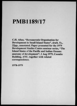 "C.H. Allan, ""Bureaucratic Organisation for Development in Small Island States"", draft, Ts., 22pp...."