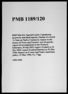 BSIP File Q/1. Special Lands Commission quarterly and final reports. Outline of a brief; 'A Note ...