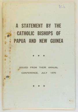 A Statement by the Catholic Bishops of Papua and New Guinea, issued from their annual conference