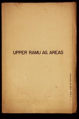 Report Number: 7 Upper Ramu - Agriculture Areas. World Bank Consideration. Map only, 1 sheet. Inc...