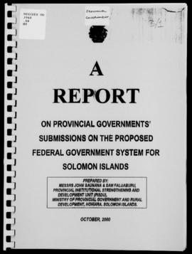 John Saunana & Sam Faluaburu A Report on Provincial Governments' Submissions on the Proposed ...