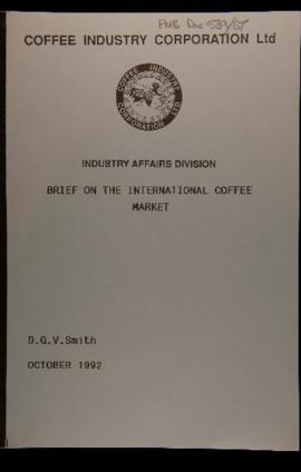D.G.V. Smith, Coffee Industry Corporation Ltd, Industry Affairs Division, Brief on the Internatio...