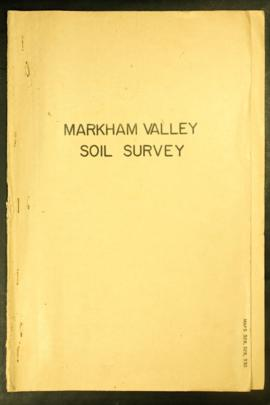 Report Number: 328 Markham Valley Soil Survey Report, 23pp. Map Nos. 328, 329 & 330. Includes...