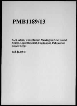 C.H. Allan, Constitution Making in New Island States, Legal Research Foundation Publication No.21...