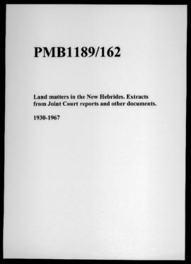 Land matters in the New Hebrides. Extracts from Joint Court reports and other documents.