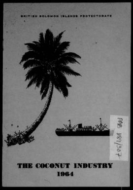 The Coconut Industry 1964, Honiara, Govt. Printer; 20pp., charts.