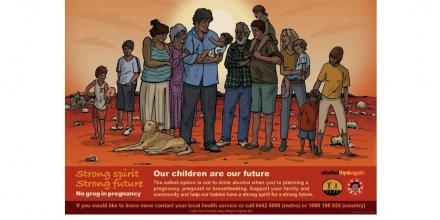 Strong Spirit Strong Future Community poster from WA government Drug and Alcohol Office's State-wide Aboriginal Fetal Alcohol Spectrum Disorders (FASD) Prevention Project