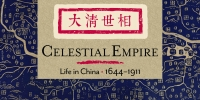 Celestial Empire: Life in China, 1644–1911