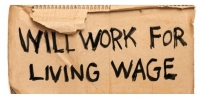 "Cardboard sign: ""WIll Work For Living Wage"""