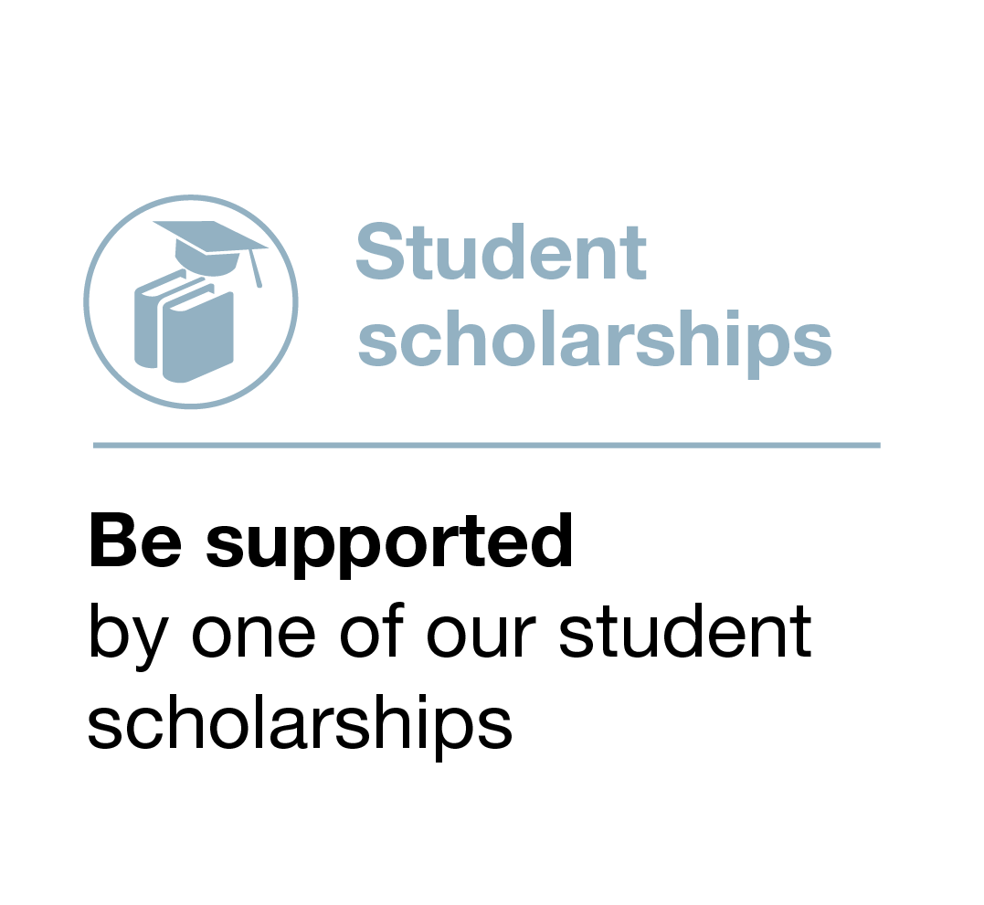 Student Scholarships. Be supported by one of our student scholarships